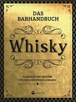 Das Barhandbuch Whisky: Klassische und moderne Cocktails für Whisky-Liebhaber - 1