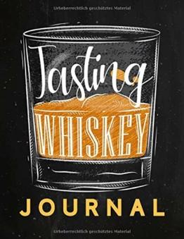Tasting Whiskey Journal - Buch zur Whiskey Verkostung und Bewertung: Logbuch und Tagebuch für Whisky, zur Probe, Degustation und als Geschenk für Liebhaber von Scotch, Bourbon, Single Malt und Co. - 1
