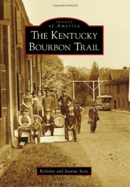 The Kentucky Bourbon Trail (Images of America) - 1