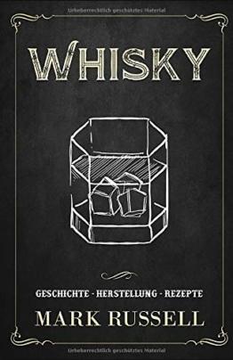 Whisky: Geschichte - Herstellung - Rezepte (Whisky Buch, Band 1) - 1