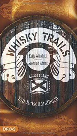 Whisky Trails Schottland: Ein Reisehandbuch - 1